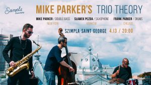 Mike Parker`s Trio Theory @ Szimpla